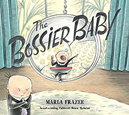 The Bossier Baby: The Hilarious Follow-up to Boss Baby by [Marla Frazee]