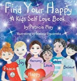 Find Your Happy: A Kids Self Love Book