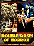 Double Doses of Horror: Dorm Girls & Lady Vampires!