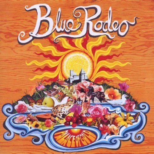 Palace of Gold by Blue Rodeo (2002-10-29)