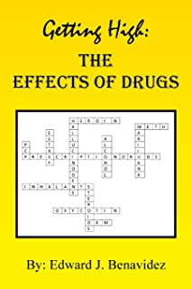Getting High: The Effects of Drugs