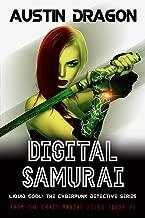Digital Samurai: Liquid Cool: The Cyberpunk Detective Series (From the Crazy Maniac Files Book 2)