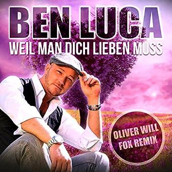 Weil man Dich lieben muss (Oliver Will Fox Remix)