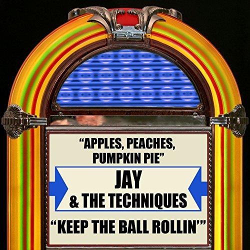 Apples, Peaches, Pumpkin Pie / Keep The Ball Rollin'