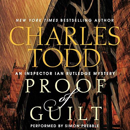 Proof of Guilt: An Inspector Ian Rutledge Mystery, Book 15
