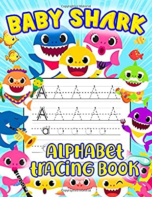 Baby Shark Alphabet Tracing Book: My First Learn To Write Workbook. Kids Coloring Activity Books With Baby Shark Doo Doo Doo