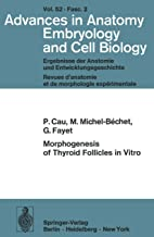 Morphogenesis of Thyroid Follicles in Vitro (Advances in Anatomy, Embryology and Cell Biology) (English Edition)