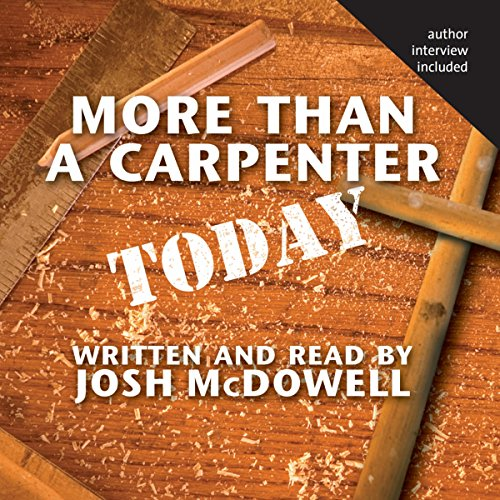 More Than a Carpenter Today                   By:                                                                                                                                 Josh McDowell                               Narrated by:                                                                                                                                 Josh McDowell                      Length: 1 hr and 47 mins     179 ratings     Overall 4.5