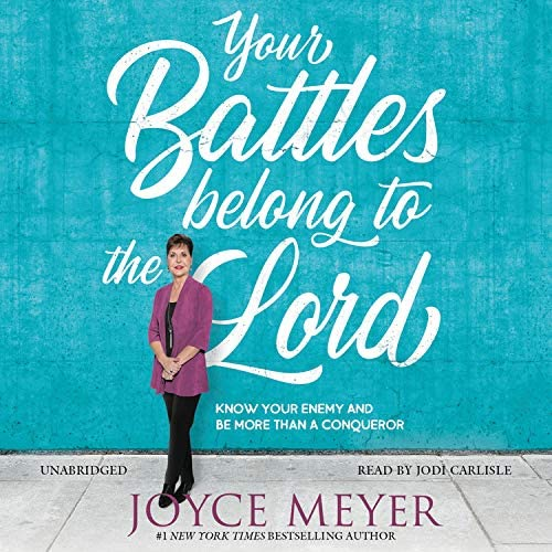 Your Battles Belong to the Lord Know Your Enemy and Be More Than a Conqueror product image