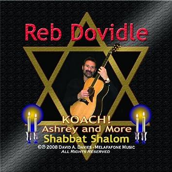 Koach! Ashrey& More, Shabbat Shalom