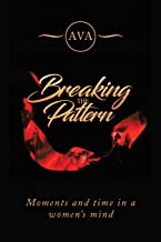 Breaking the Pattern: Moments and Time in a Women s Mind