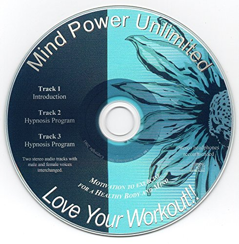 Love Your Workout!! Guided Imagery / Hypnosis CD - Love to Exercise! Get Motivated to Exercise, Lose Weight and Get Trim, Naturally!!