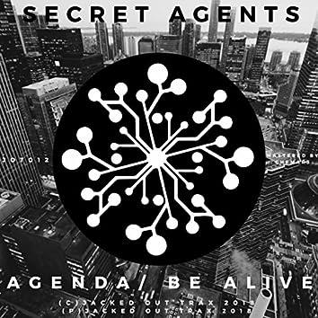 Agenda/ Be Alive