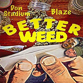 Better Weed (feat. Blaze)