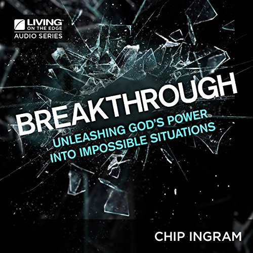 Breakthrough: Unleashing God's Power into Impossible Situations audiobook cover art