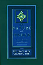 The Process of Creating Life: The Nature of Order, Book 2: An Essay on the Art of Building and the Nature of the Universe: 02