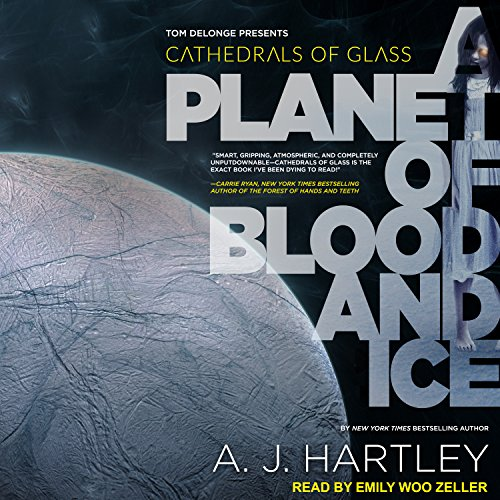 A Planet of Blood and Ice     Cathedrals of Glass Series, Book 1              By:                                                                                                                                 A. J. Hartley                               Narrated by:                                                                                                                                 Emily Woo Zeller                      Length: 10 hrs and 21 mins     24 ratings     Overall 4.5