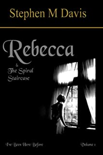 Rebecca & the Spiral Staircase: I've Been Here Before (Volume 1)