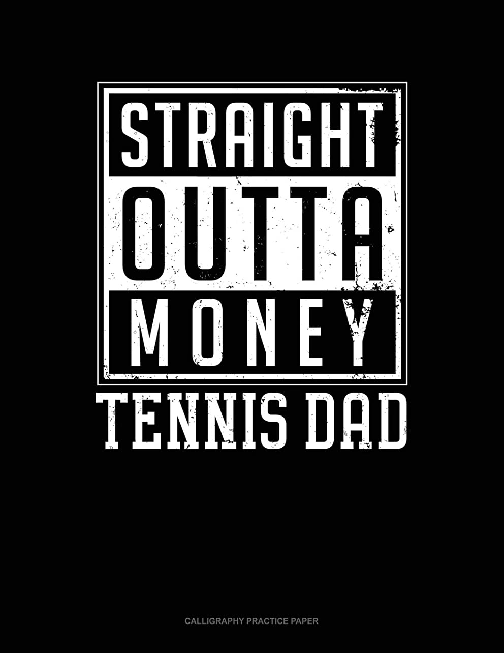 伝導マージンタクトStraight Outta Money Tennis Dad: Calligraphy Practice Paper
