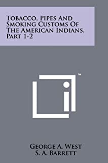 Tobacco, Pipes And Smoking Customs Of The American Indians, Part 1-2