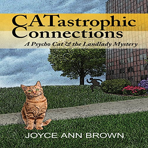 CATastrophic Connections     Psycho Cat and the Landlady Mysteries, Book 1              Autor:                                                                                                                                 Joyce Brown                               Sprecher:                                                                                                                                 Diane Marty                      Spieldauer: 7 Std. und 19 Min.     Noch nicht bewertet     Gesamt 0,0