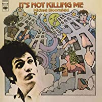 It's Not Killing Me by Mike Bloomfield (2014-02-04)