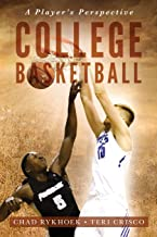 College Basketball: A Player's Perspective: (Special Color Edition)