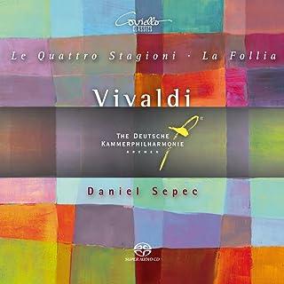 ヴィヴァルディ:四季 他 (Vivaldi : Le Quattro Stagioni ・ La Follia / Daniel Sepec, The Deutsche Kammerphilharmonie Bremen) [SACD Hybrid] [輸入盤・日本語解説書付]