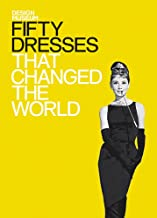 Fifty Dresses That Changed the World (Fifty...that Changed the World)