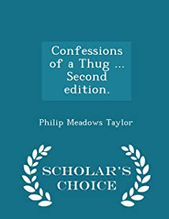 Confessions of a Thug ... Second Edition. - Scholar's Choice Edition