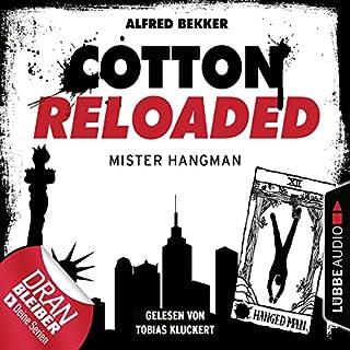 Mister Hangman     Cotton Reloaded 48              Autor:                                                                                                                                 Alfred Bekker                               Sprecher:                                                                                                                                 Tobias Kluckert                      Spieldauer: 3 Std. und 10 Min.     76 Bewertungen     Gesamt 4,4