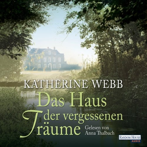 Das Haus der vergessenen Träume                   Autor:                                                                                                                                 Katherine Webb                               Sprecher:                                                                                                                                 Anna Thalbach                      Spieldauer: 6 Std. und 34 Min.     13 Bewertungen     Gesamt 4,2