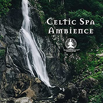 Celtic Spa Ambience: Relaxing Spa Treatments, Inner Balance and Happiness