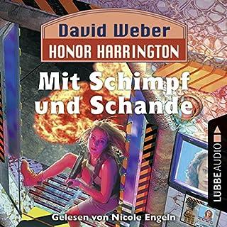 Mit Schimpf und Schande     Honor Harrington 4              Autor:                                                                                                                                 David Weber                               Sprecher:                                                                                                                                 Nicole Engeln                      Spieldauer: 15 Std. und 23 Min.     308 Bewertungen     Gesamt 4,7