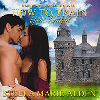 How to Train Your Knight     A Medieval Romance Novel              By:                                                                                                                                 Stella Marie Alden                               Narrated by:                                                                                                                                 Amy Soakes                      Length: 7 hrs and 27 mins     2 ratings     Overall 3.5