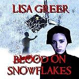 Blood on Snowflakes: The Hutterites, Book 2 - Lisa Greer