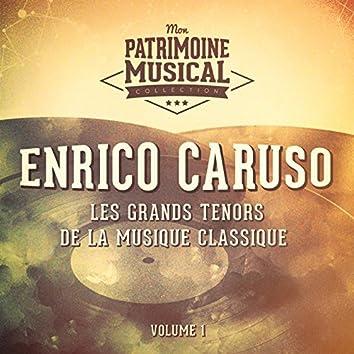 Les grands ténors de la musique classique : Enrico Caruso, Vol. 1