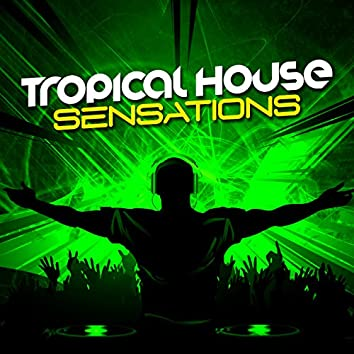 Tropical House Sensations
