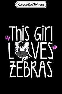 Composition Notebook: THIS GIRL LOVES ZEBRAS Cute Toddler Kids Women Mom Teacher Journal/Notebook Blank Lined Ruled 6x9 10...