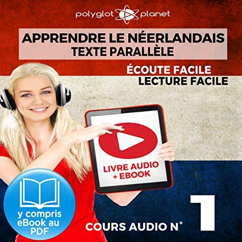 Apprendre le Néerlandais - Écoute Facile - Lecture Facile - Texte Parallèle Cours Audio No. 1 [Learn Dutch] audiobook cover art