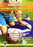 Manual De Primeros Auxilios Para Monitores Y Practicantes De Fútbol, Fútbol Sala Y Fútbol Playa