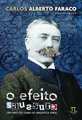 O Efeito Saussure. Cem Anos do Curso de Linguística Geral