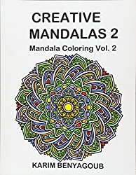 In This Book Creative Mandalas 2 Mandala Coloring Volume By Karim Benyagoub You Are Offered 25 Beautiful And Fun