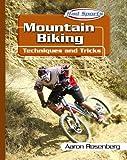 Mountain Biking: Techniques and Tricks (Rad Sports Techniques and Tricks) - Aaron Rosenberg
