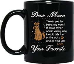 Womens Thanks for Being My Mom Your Favorite Schnauzer 11 oz. Black Mug