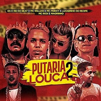 Putaria Louca 2 (feat. MC Rick, Mc Magrinho & MC William) (Brega Funk)