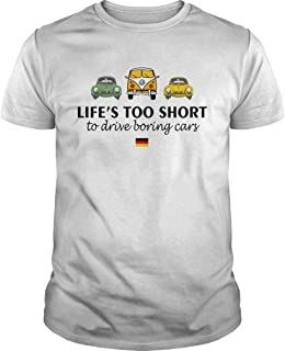 New Collection T shirt for Woman, Man anniversary Volkswagen Lifes too short to drive boring cars shirt