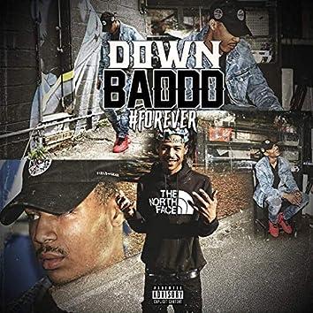 Down Baddd Forever