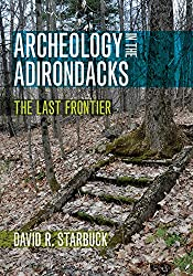 in budget affordable Adirondack Archeology: The Last Frontier
