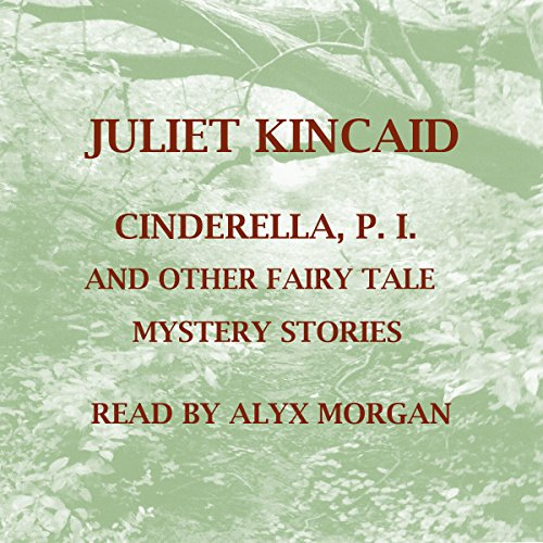 Cinderella, P. I. and Other Fairy Tale Mystery Stories audiobook cover art
